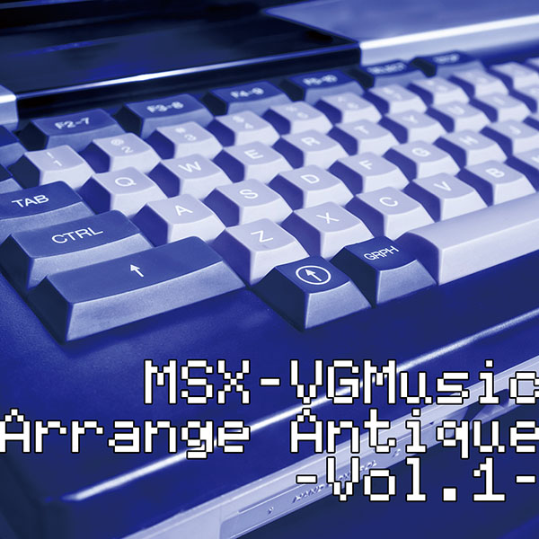 MSX-VGMusic Arrange Antique -Vol.1-